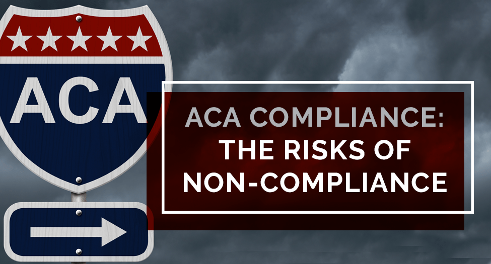aca sign discussing the risks of noncompliance, help from ACA compliance software