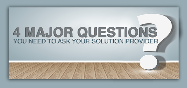 questions to ask your solution provider