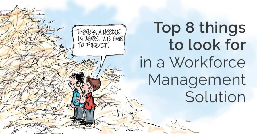 Top 8 Things to look for in your workforce management solution