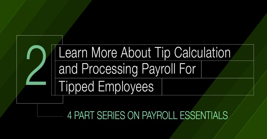 Tips for Calculating Tipped Employees