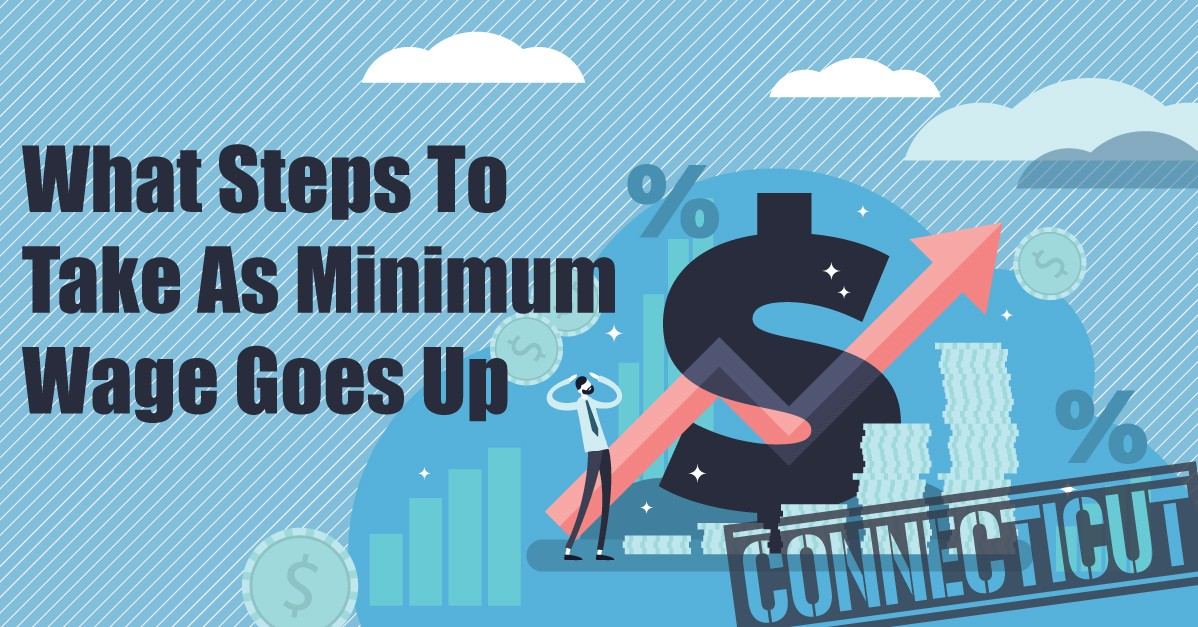 What Steps to Take As Minimum Wage Goes Up