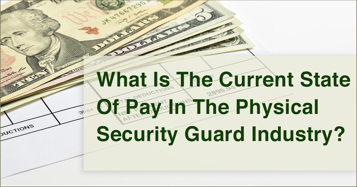 What is the current state of pay in the physical security guard industry