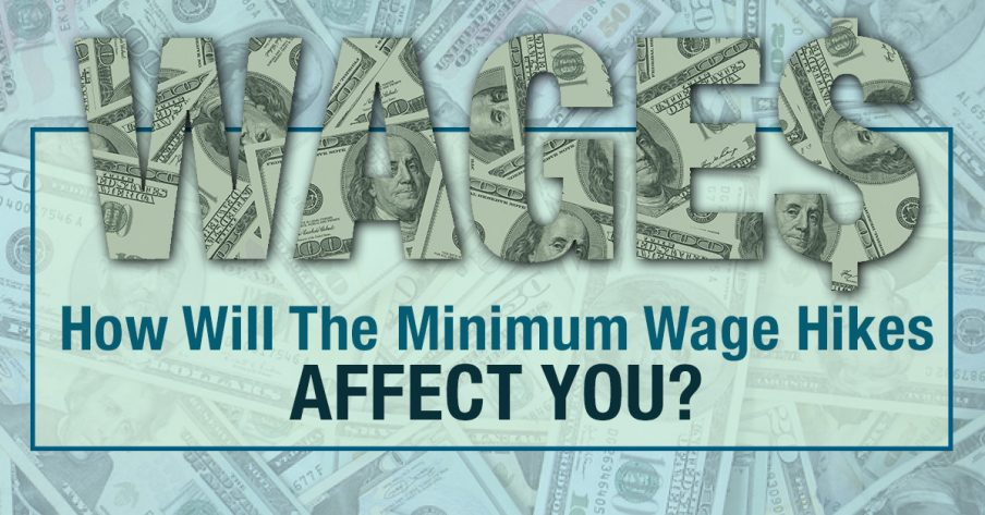 How will the minimum wage hikes affect you?
