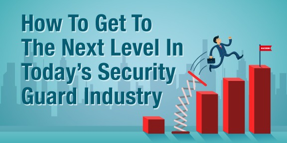 How to grow in today's security guard industry