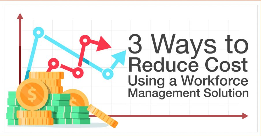 3 ways to reduce security cost using a workforce management solution