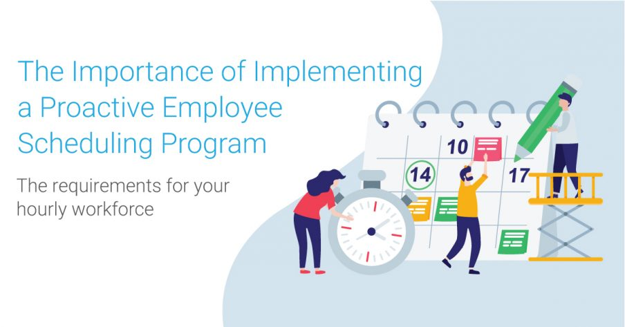 The Importance of Implementing a Proactive Employee Scheduling Program